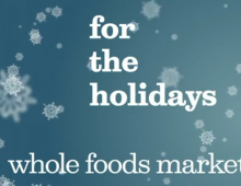 WHOLE FOODS MARKET – HOLIDAY CAMPAIGN